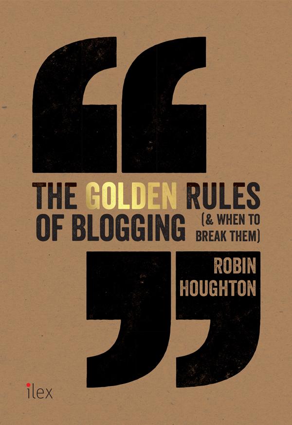 The Golden Rules of Blogging by Robin Houghton - UK cover