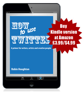 How To Use Twitter by Robin Houghton - buy Kindle version on Amazon