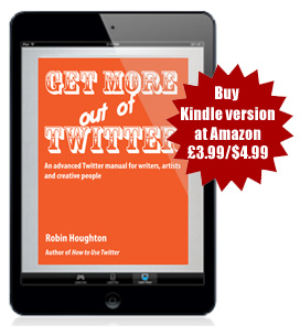 Get More Out of Twitter by Robin Houghton - Kindle version