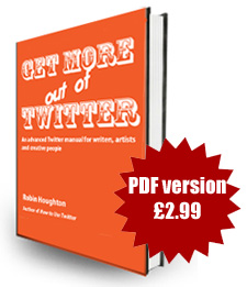 Get More Out of Twitter by Robin Houghton - PDF version
