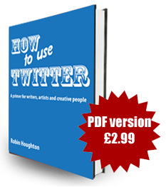 How To Use Twitter by Robin Houghton - PDF version